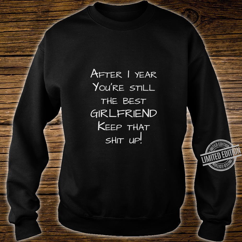 1st anniversary from boyfriend to girlfriend Shirt sweater