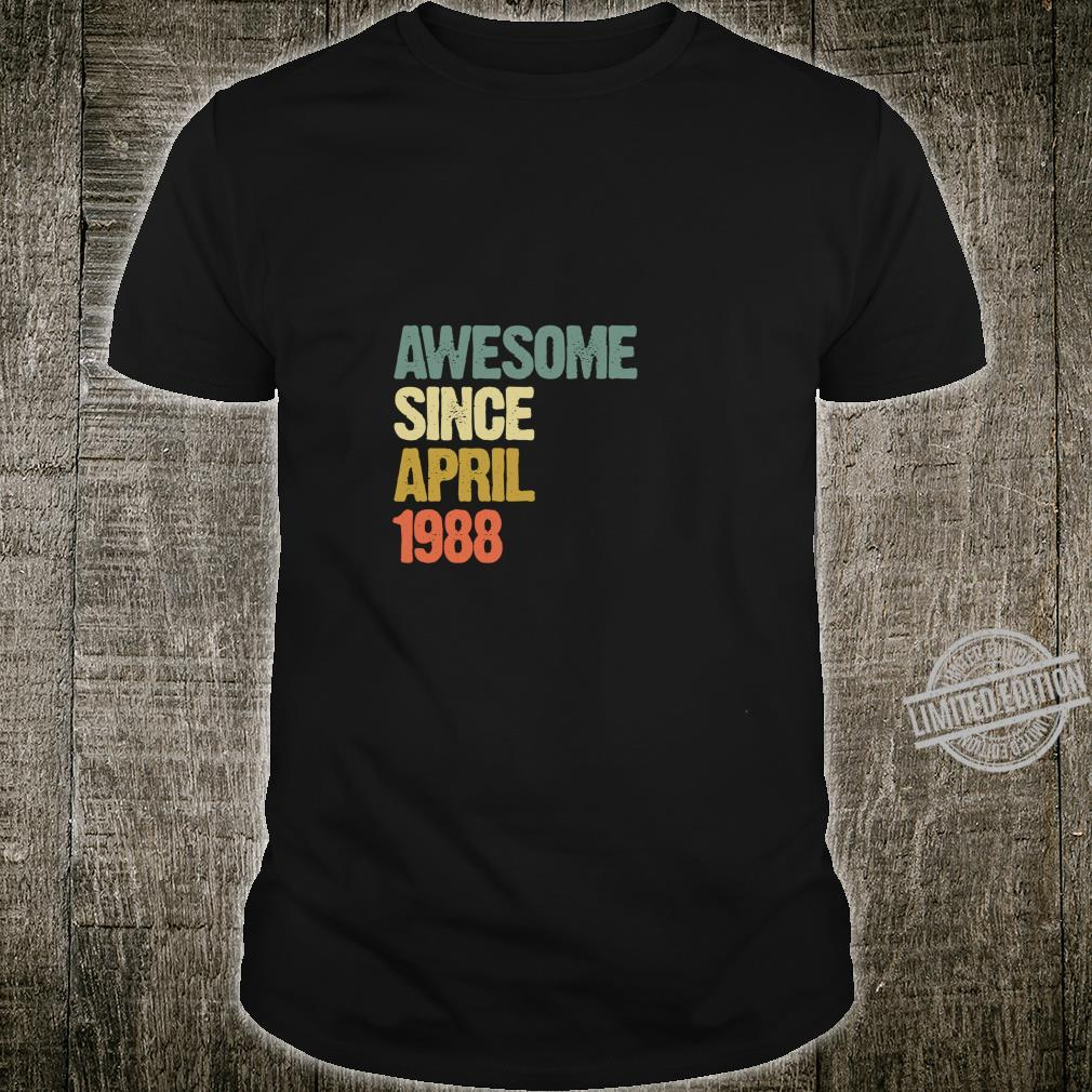 Awesome Since April 1988 31 Years Old 31st Birthday Shirt