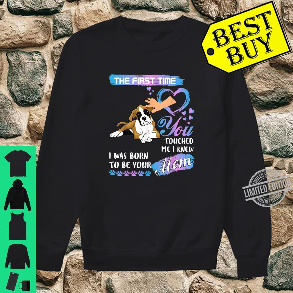 Boxer The First Time You Touch Me Shirt sweater