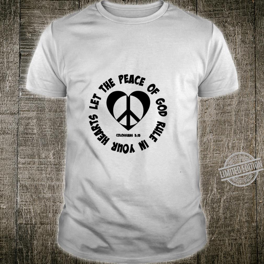 Colossians 315 Peace Of God Heart Christian Bible Verse Shirt
