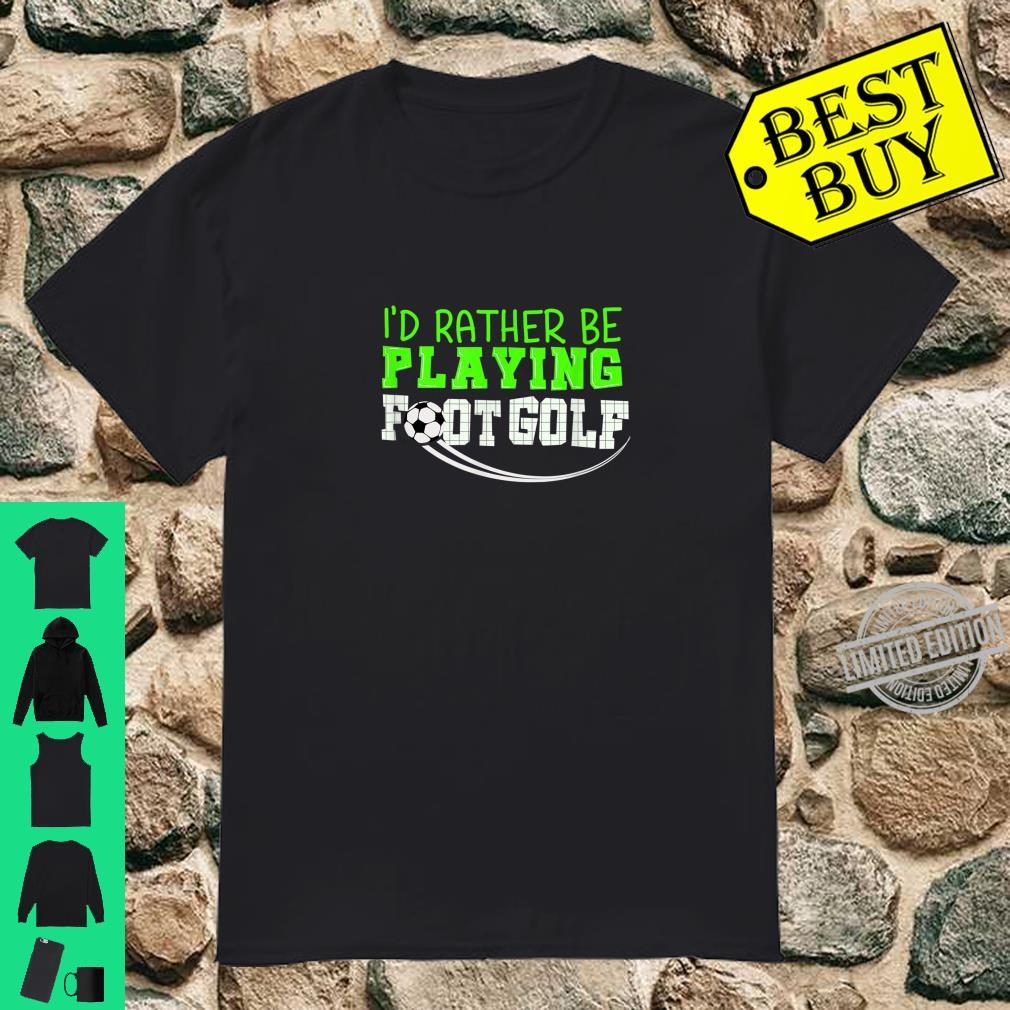 Cute I'd Rather Be Playing Footgolf Footballer Shirt