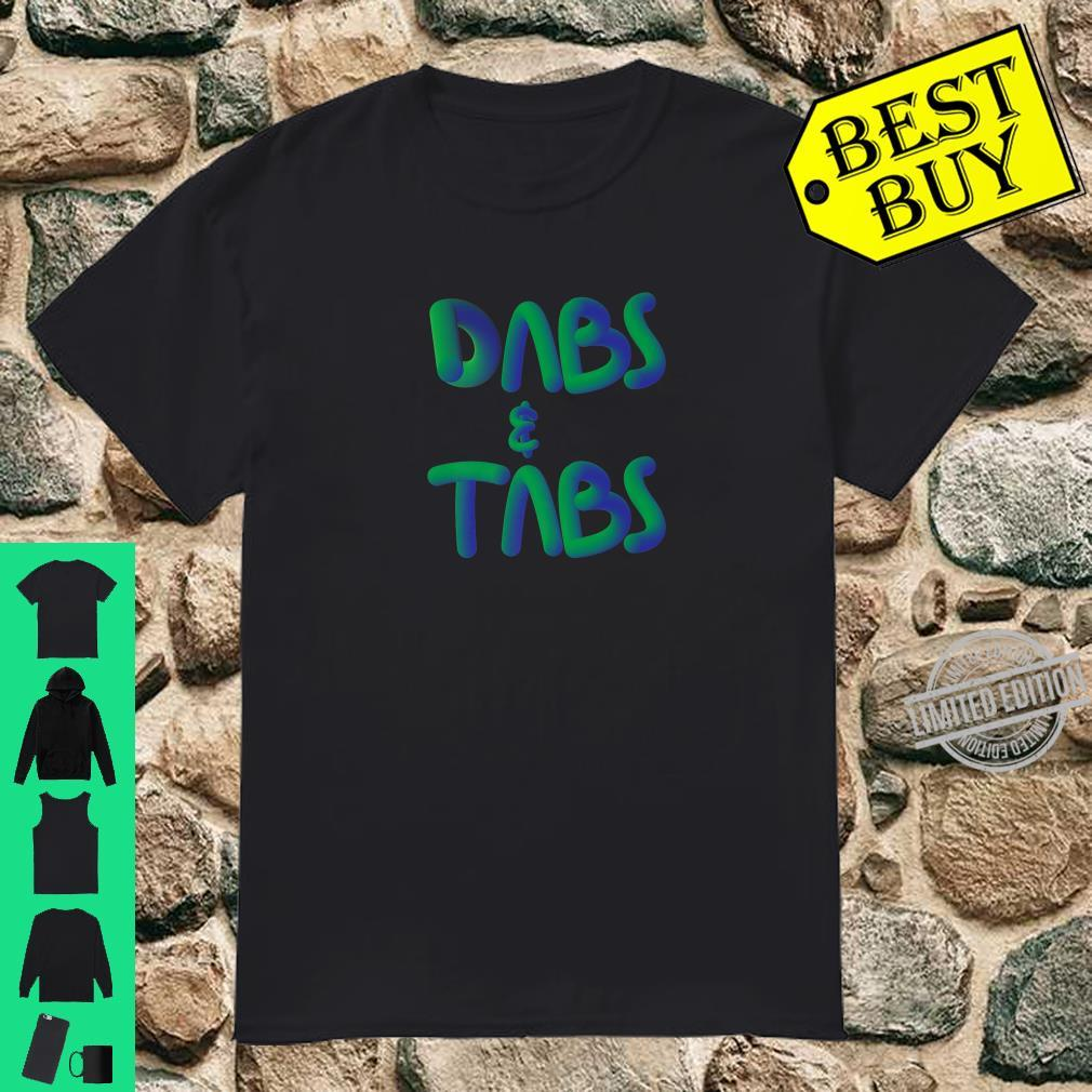 Dabs & Tabs Shirt