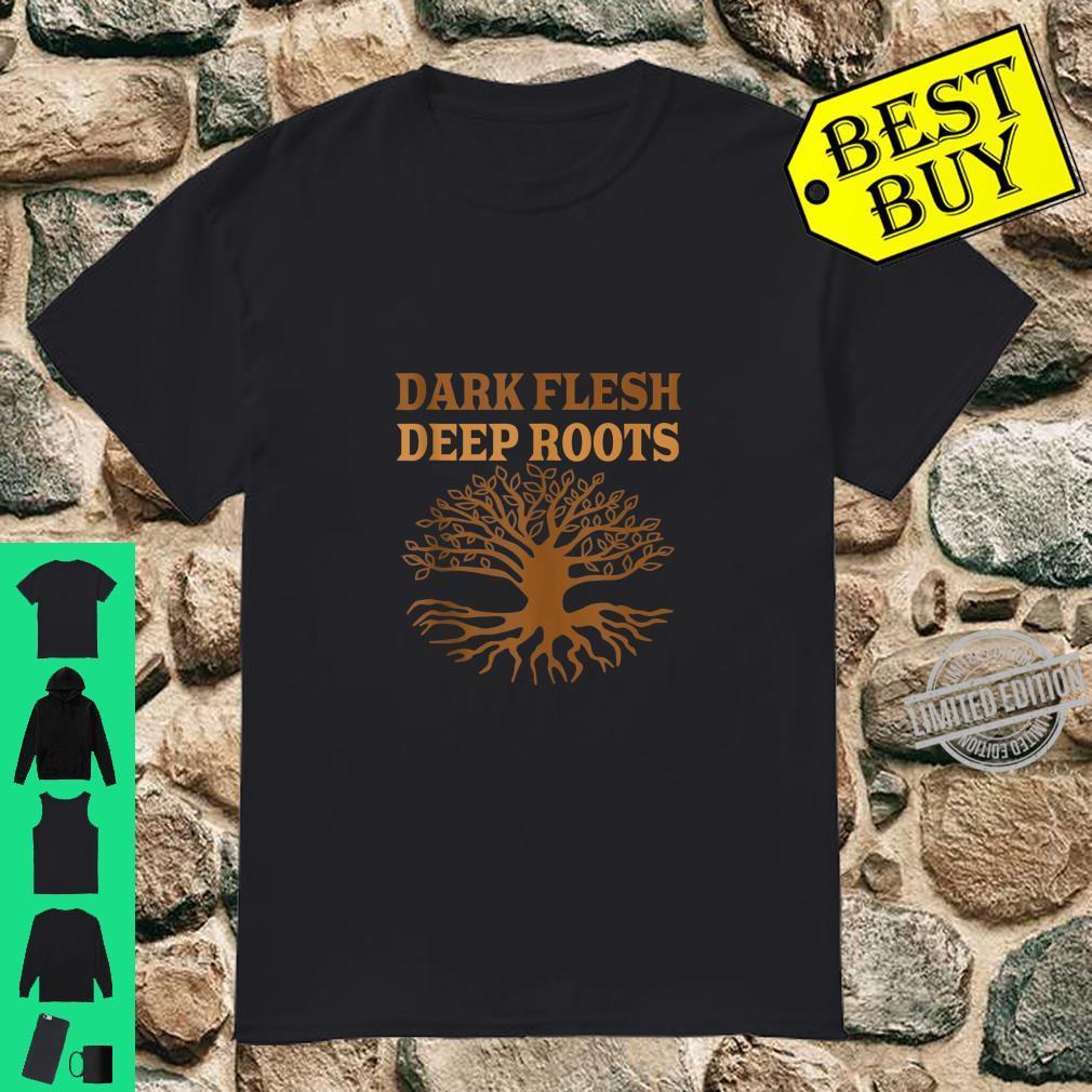 Dark Flesh Deep Roots Black Berry and Sweeter Juice Shirt