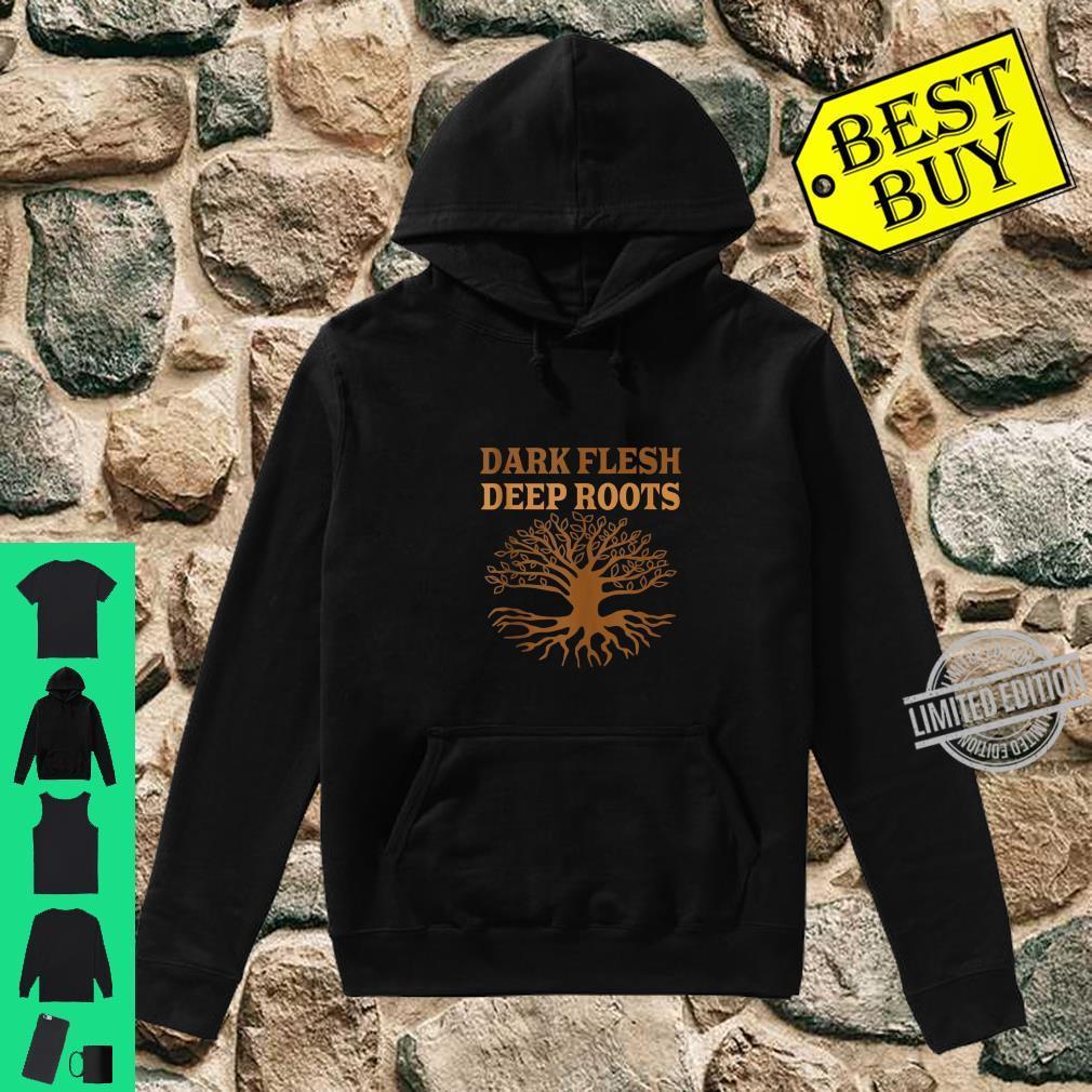 Dark Flesh Deep Roots Black Berry and Sweeter Juice Shirt hoodie