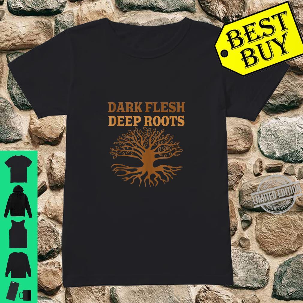 Dark Flesh Deep Roots Black Berry and Sweeter Juice Shirt ladies tee