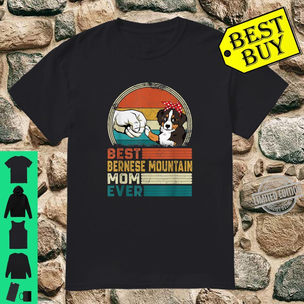 Distressed Best Bernese Mountain Mom Ever Mothers Day Shirt
