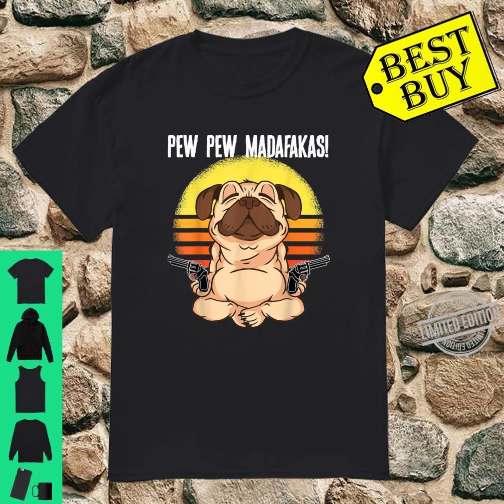 Dog Pug Pew Pew Madafakas Vintage Retro Shirt