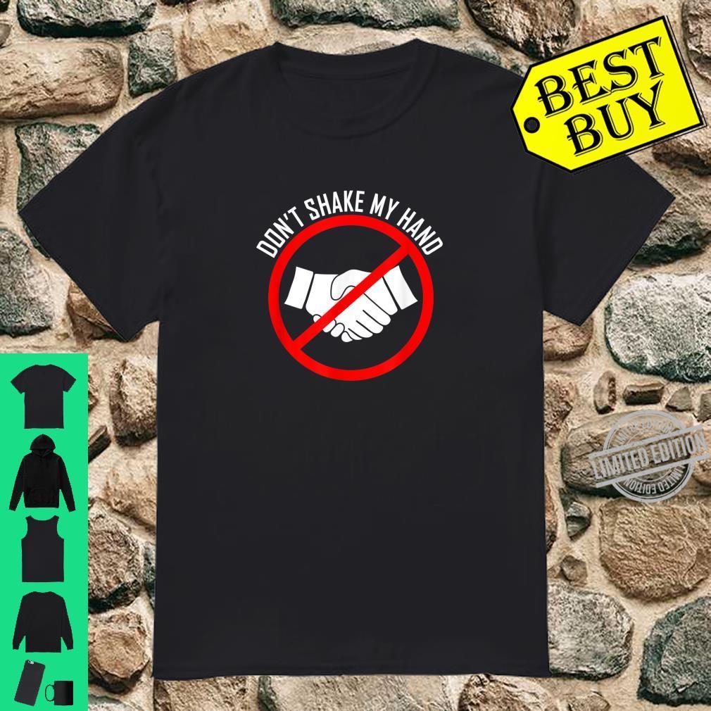 Don't Shake My Hands Shirt Virus Awareness Shirt