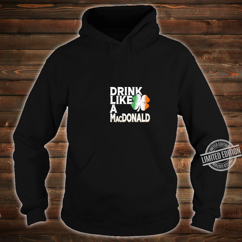 Drink Like a MacDonald St Patrick's Day Beer Shirt hoodie