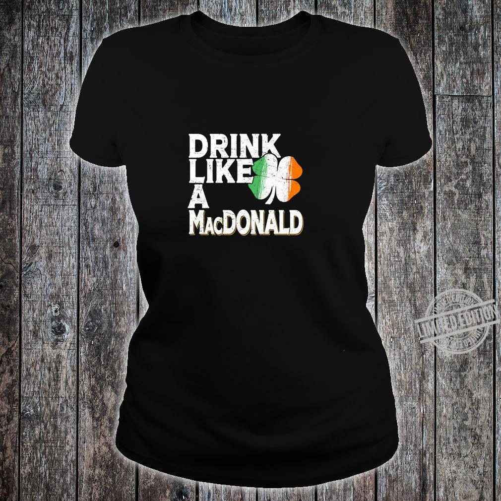Drink Like a MacDonald St Patrick's Day Beer Shirt ladies tee