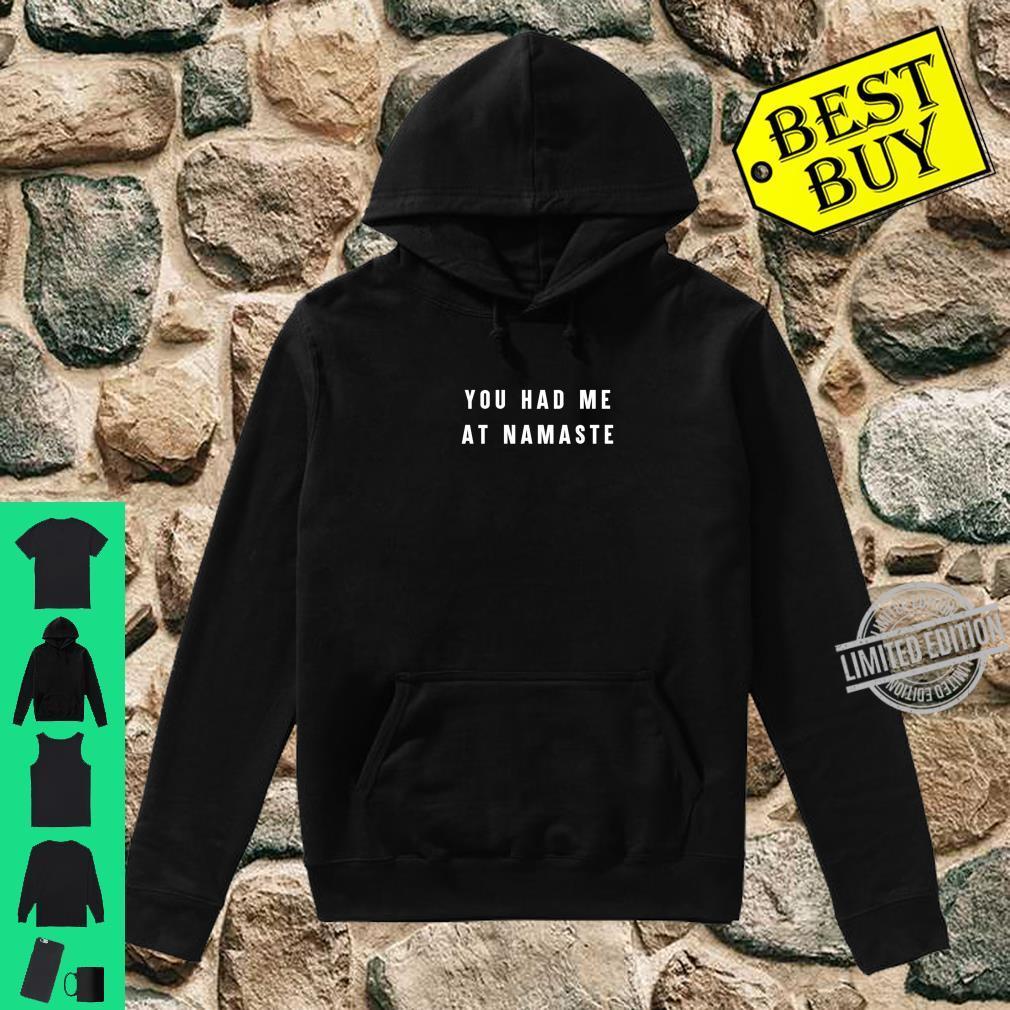 Du hattest mich beim Namaste Yoga Shirt hoodie