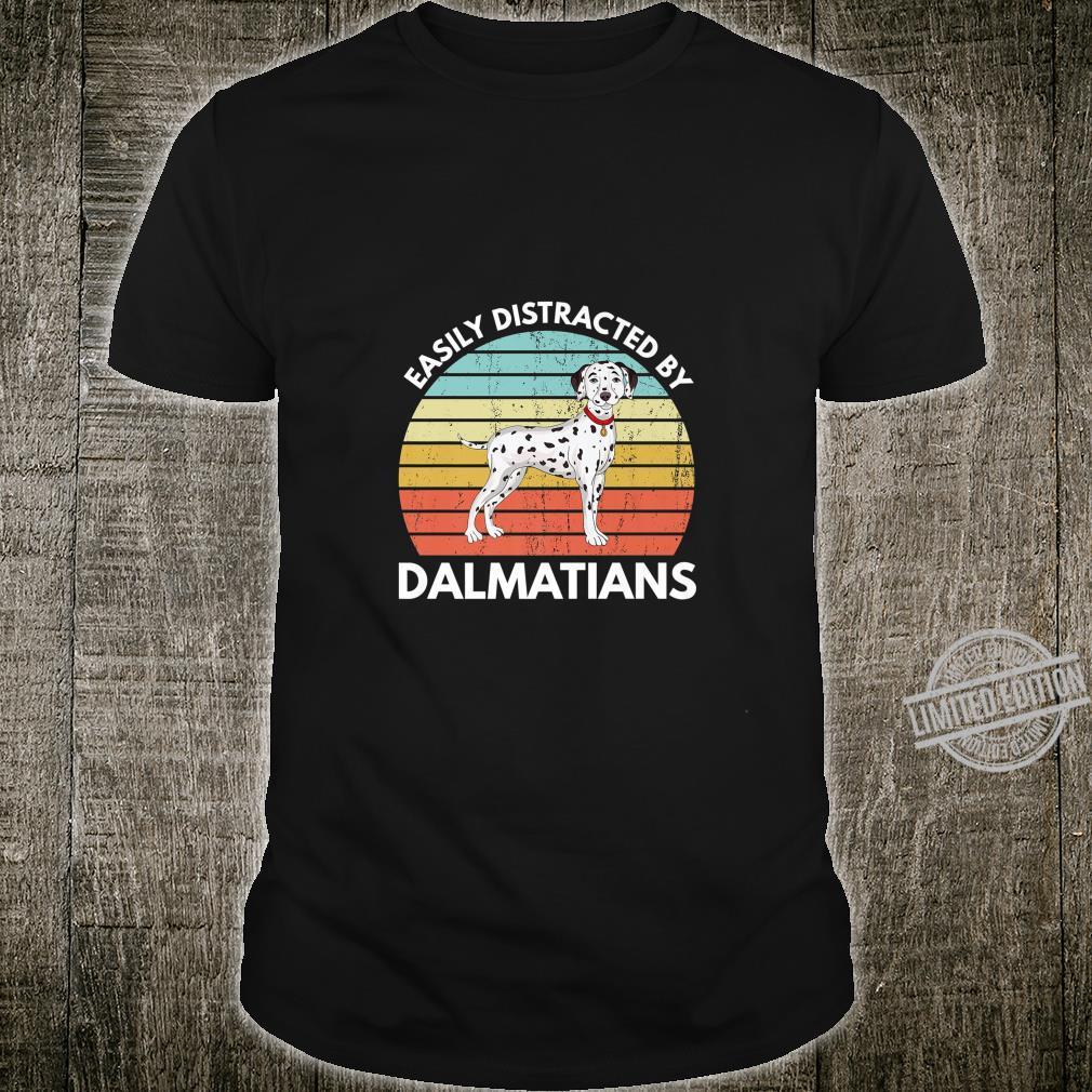 Easily Distracted By Dalmatians Dalmatian Shirt