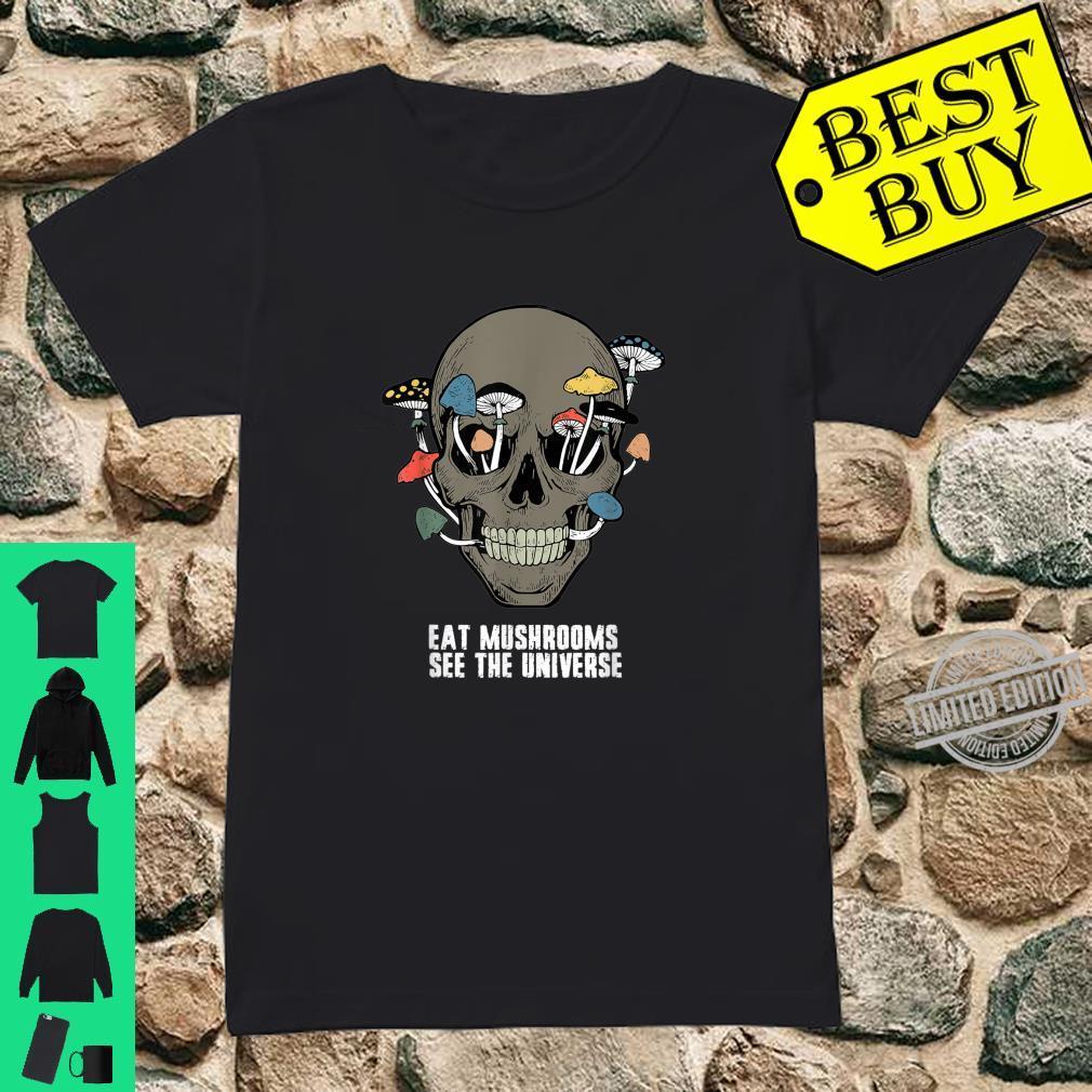 Eat Mushrooms See The Universe Hippie Skull Costume Shirt ladies tee