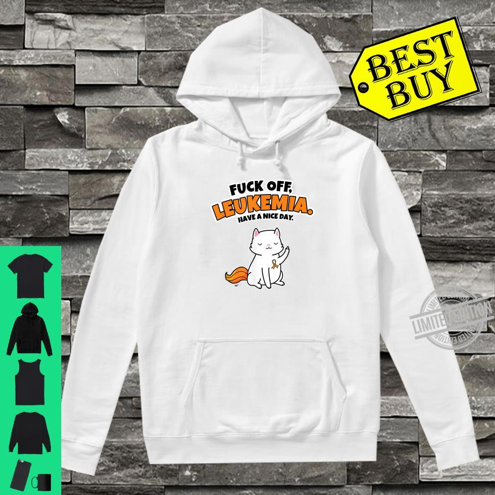 Fuck Off Leukemia Cancer Fighter Survivor Quote Shirt hoodie