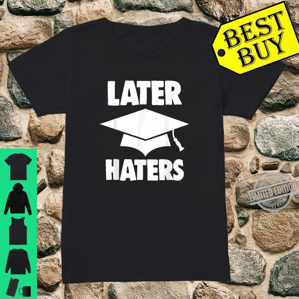 Funny Later Haters Graduation Shirt Graduates Shirt ladies tee