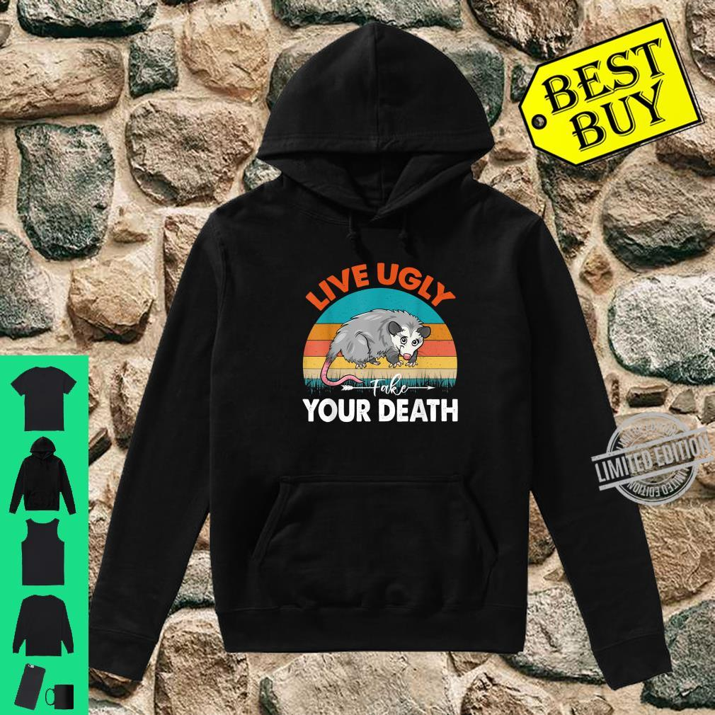 Funny Opossum Shirt Live Ugly Fake Your Death Possum Shirt hoodie