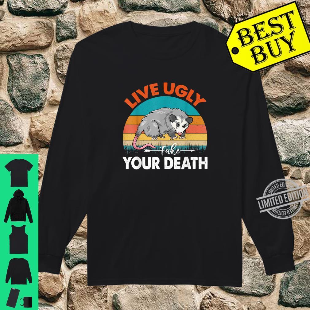 Funny Opossum Shirt Live Ugly Fake Your Death Possum Shirt long sleeved
