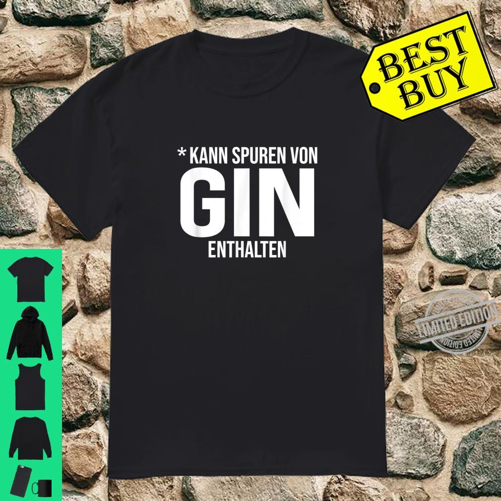 Gin Gintonic Slogan Gin Tonic Alcohol Cocktail Shirt