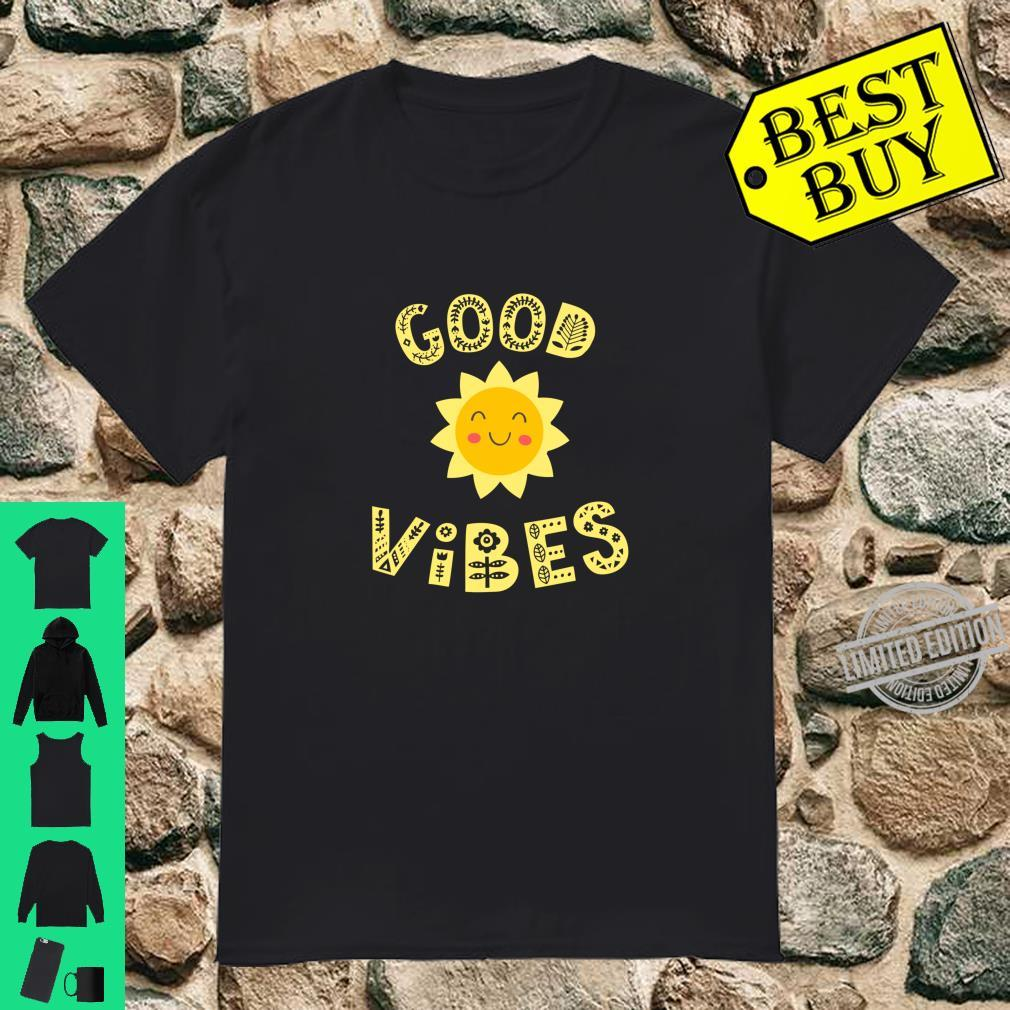 Good Vibes Positive Message Motivational Quote Peace Love Shirt