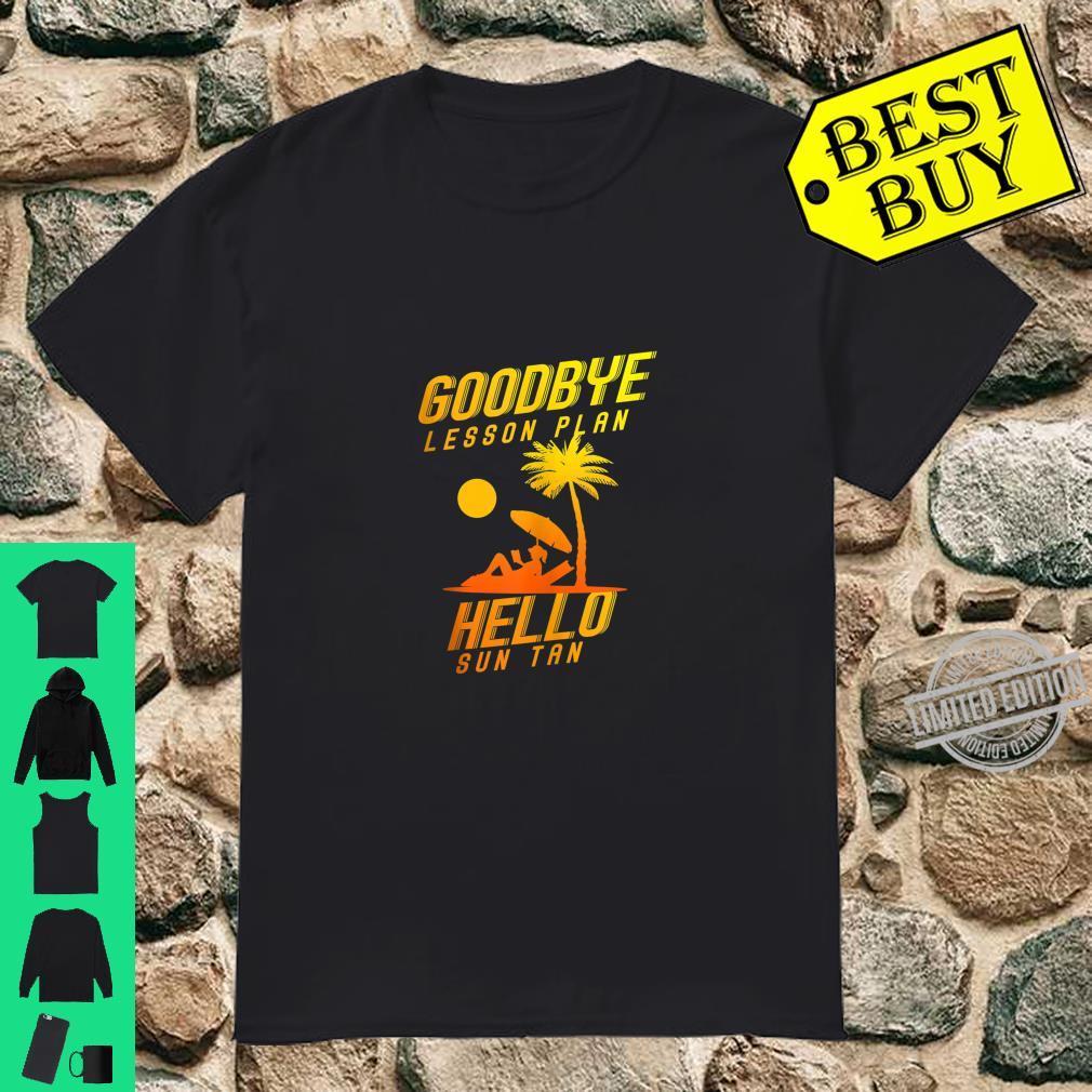Goodbye Lesson Plan Hello Sun Tan Teacher Shirt