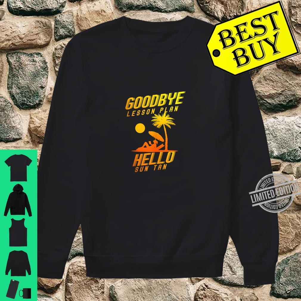 Goodbye Lesson Plan Hello Sun Tan Teacher Shirt sweater