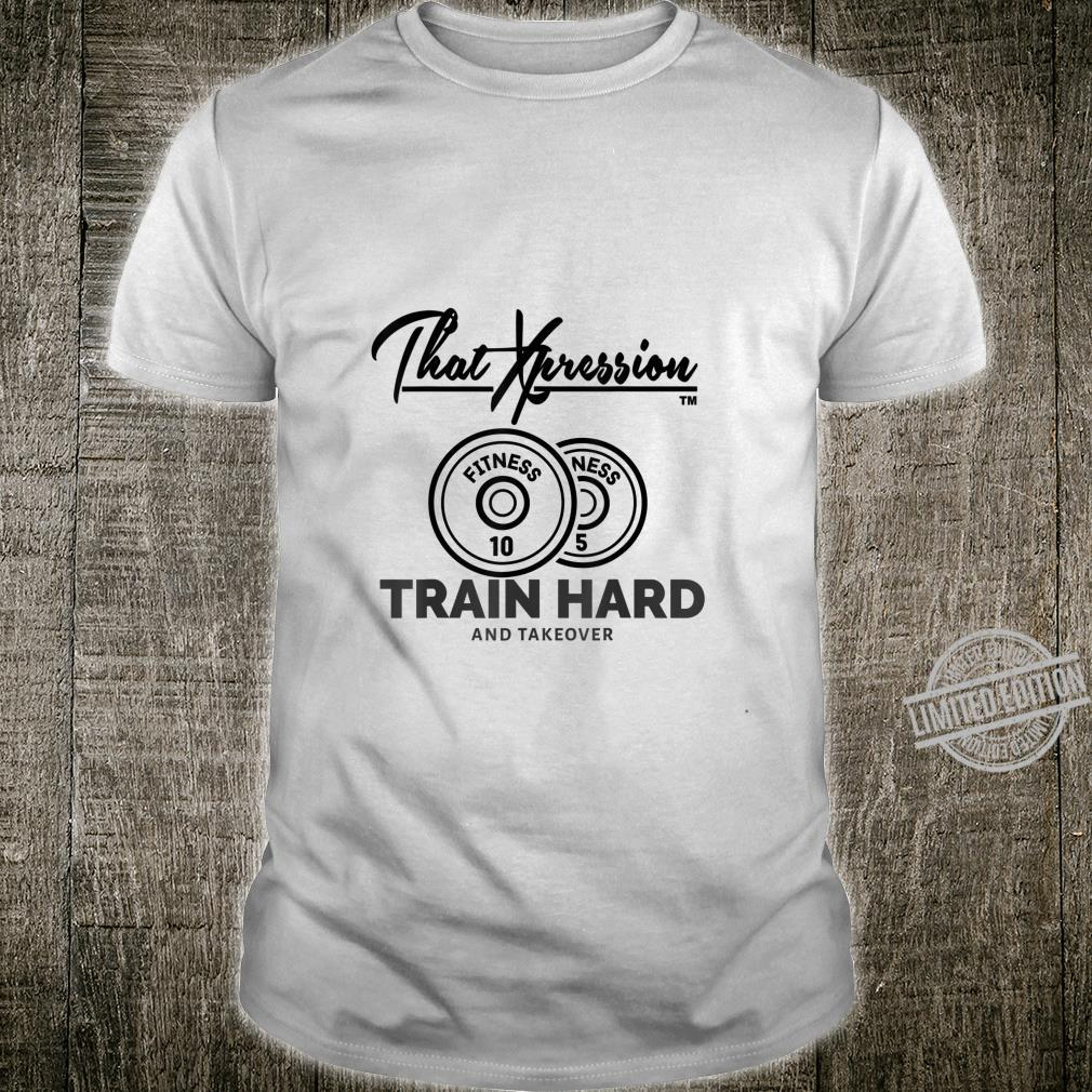 Gym Weight Plate Fitness Train Hard And Takeover Exercise Shirt