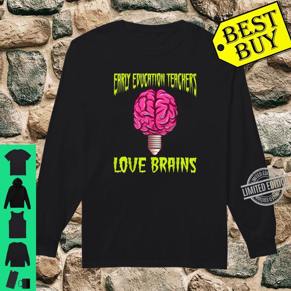 Halloween Early Education Teacher Love Brains Shirt long sleeved