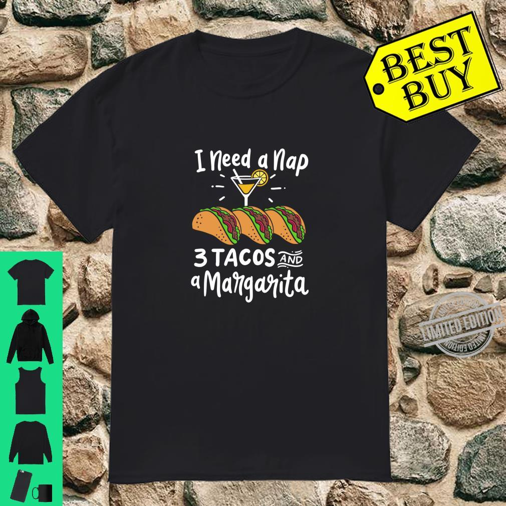 I Need A Nap Three Tacos And A Margarita Mexican Fiesta Shirt