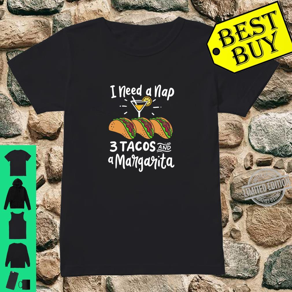 I Need A Nap Three Tacos And A Margarita Mexican Fiesta Shirt ladies tee