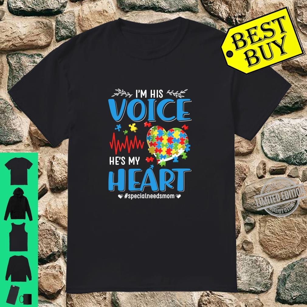 I'm His Voice He's My Heart Special Needs Mom Heart Autistic Shirt