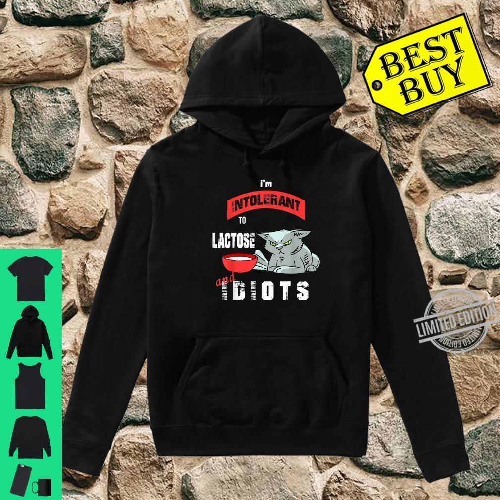 I'm Intolerant to Lactose and Idiots süßes Katzen Laktose Shirt hoodie