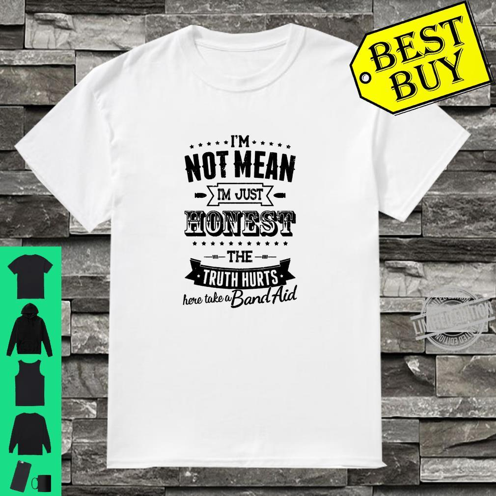 Im Not Mean Im Just Honest The Truth Hurts Shirt