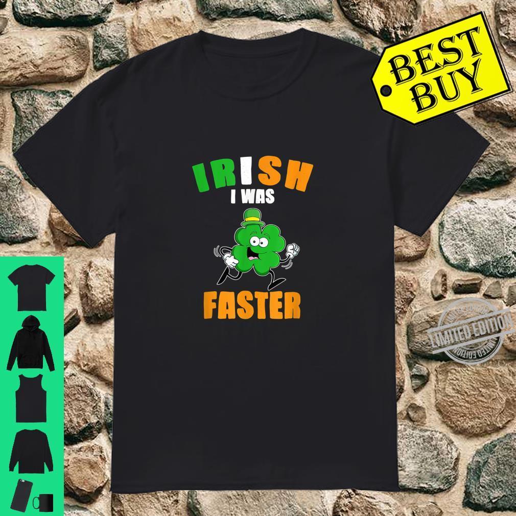 Irish I Was Faster Shirt Running Quote St Patrick's Day Shirt