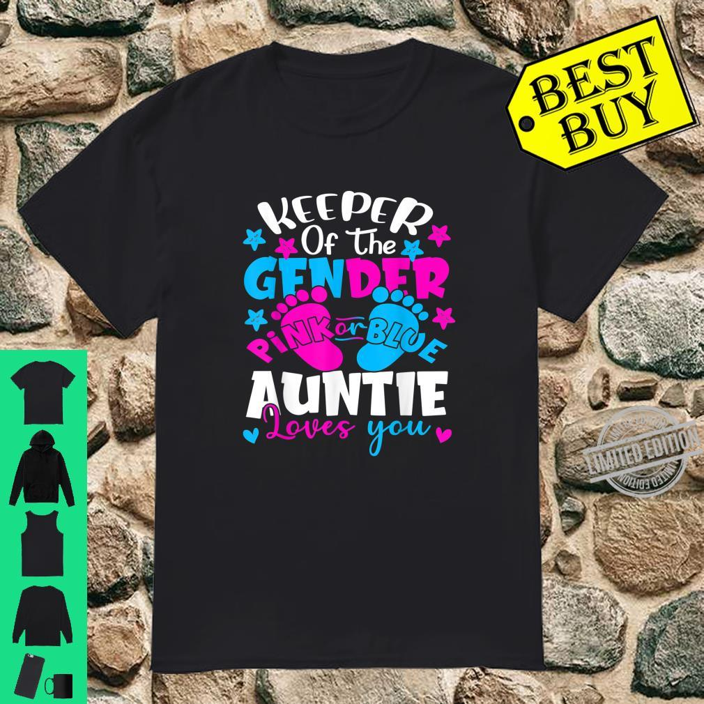 Keeper Of The Gender Pink Or Blue Auntie Loves You Shirt