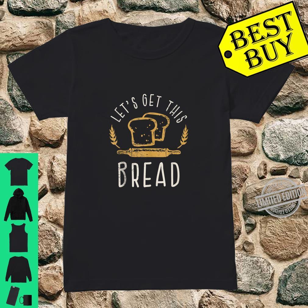 Let's Get This Bread Bread Joke Idea Shirt ladies tee