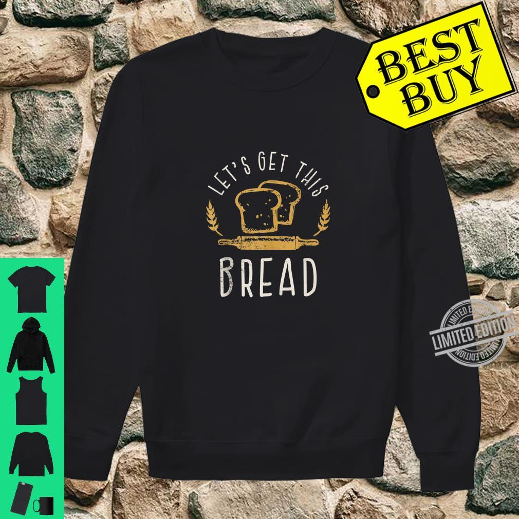 Let's Get This Bread Bread Joke Idea Shirt sweater