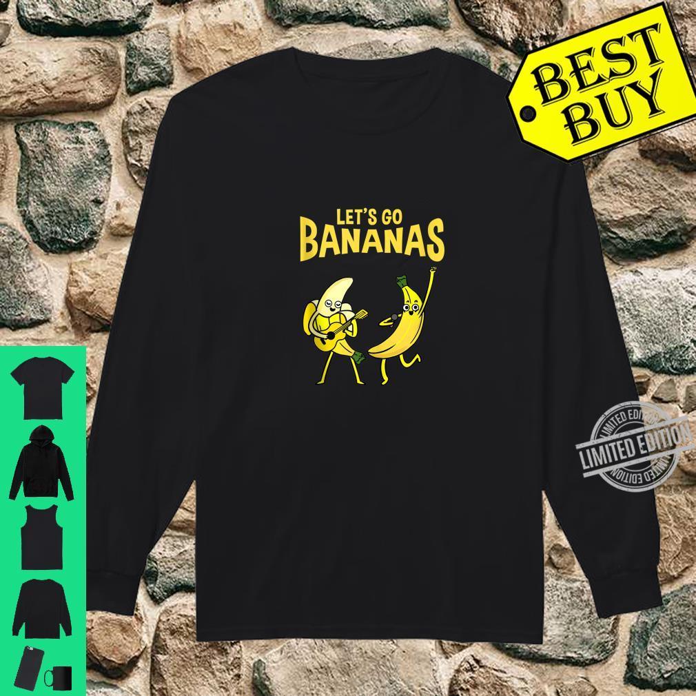 Let's Go Bananas Banana Shirt long sleeved