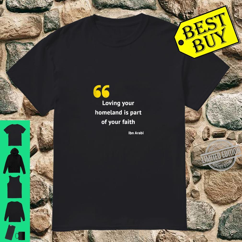 Loving Your Homeland is Part Of Your Faith QuoteIbn Arabi Shirt