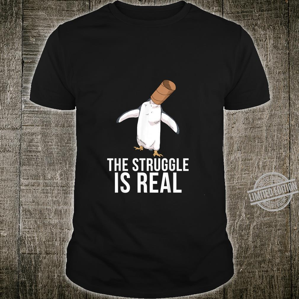 Lustiges Pinguin Shirt Herren Damen The Struggle Is Real Shirt