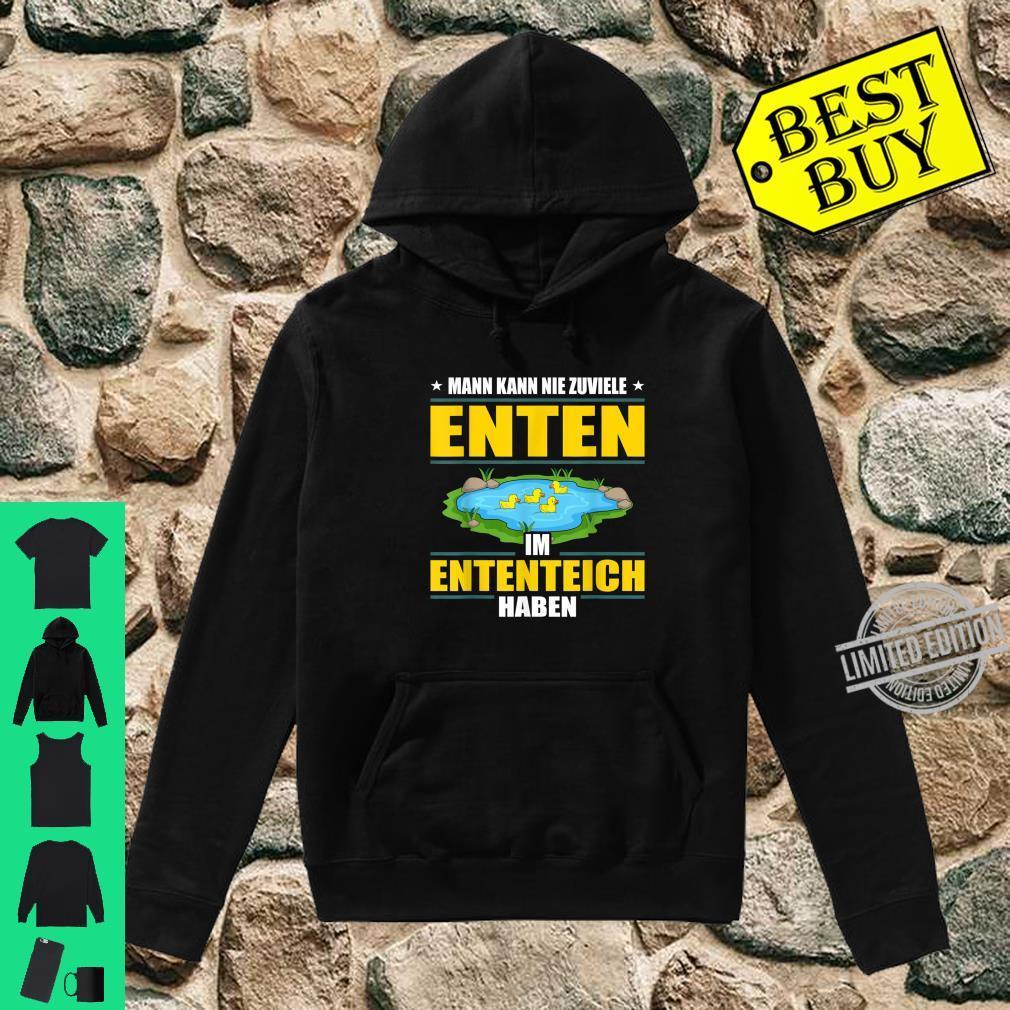 Man Kann Nie Zuviele Enten Im Ententeich Haben Enterich Shirt hoodie