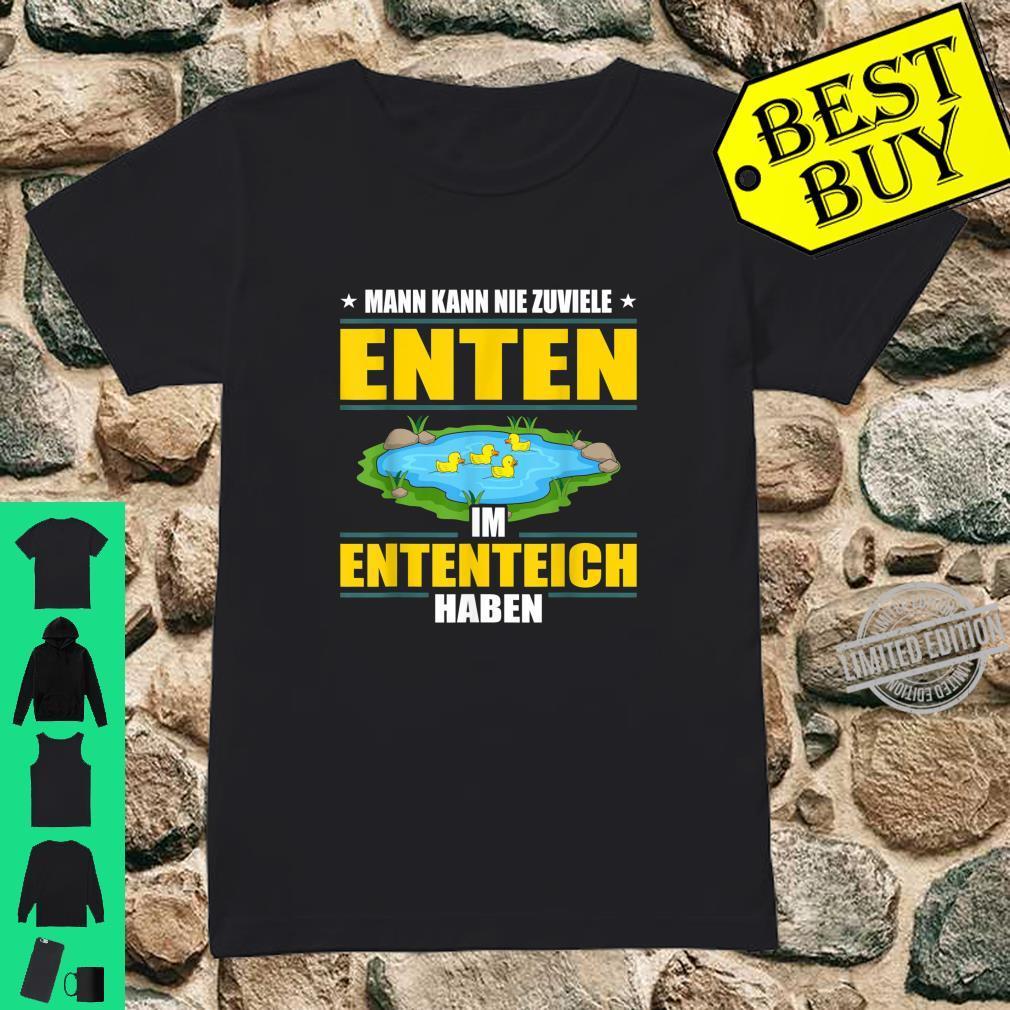 Man Kann Nie Zuviele Enten Im Ententeich Haben Enterich Shirt ladies tee