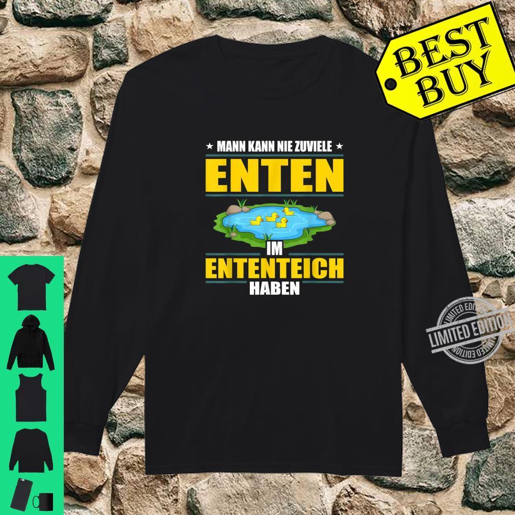 Man Kann Nie Zuviele Enten Im Ententeich Haben Enterich Shirt long sleeved