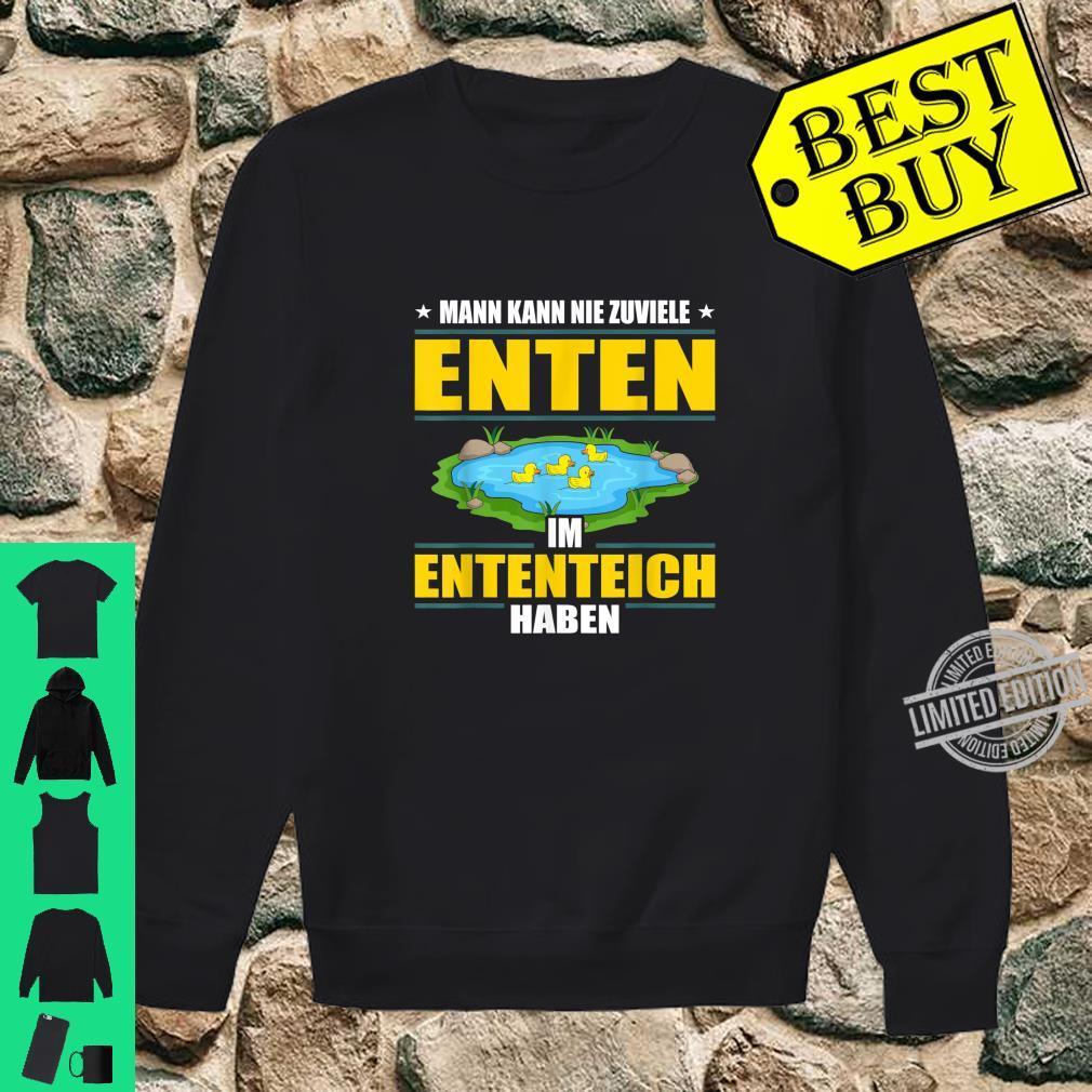 Man Kann Nie Zuviele Enten Im Ententeich Haben Enterich Shirt sweater