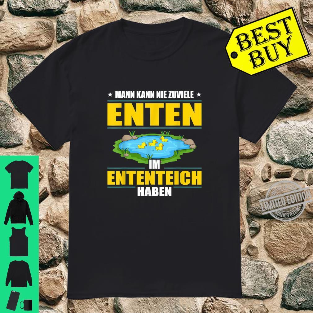 Man Kann Nie Zuviele Enten Im Ententeich Haben Enterich Shirt