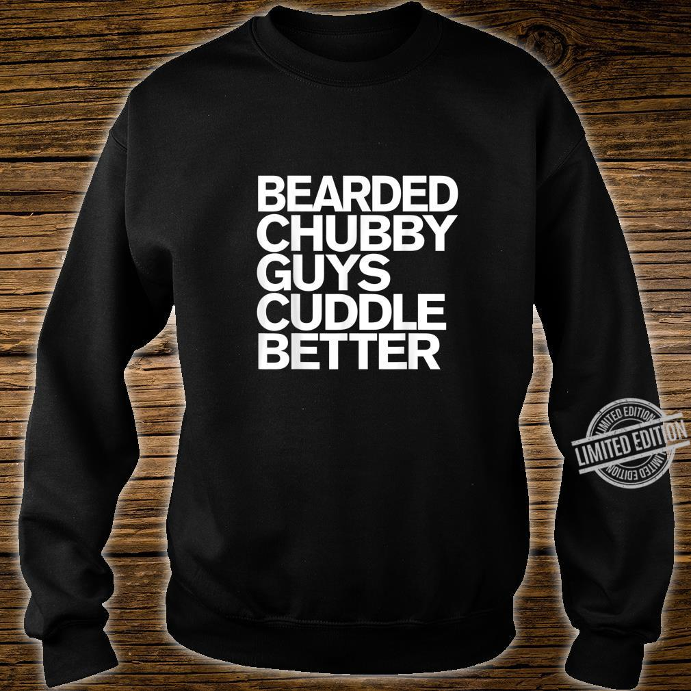 Mens Bearded Chubby Guys Cuddle Better Beard Shirt sweater