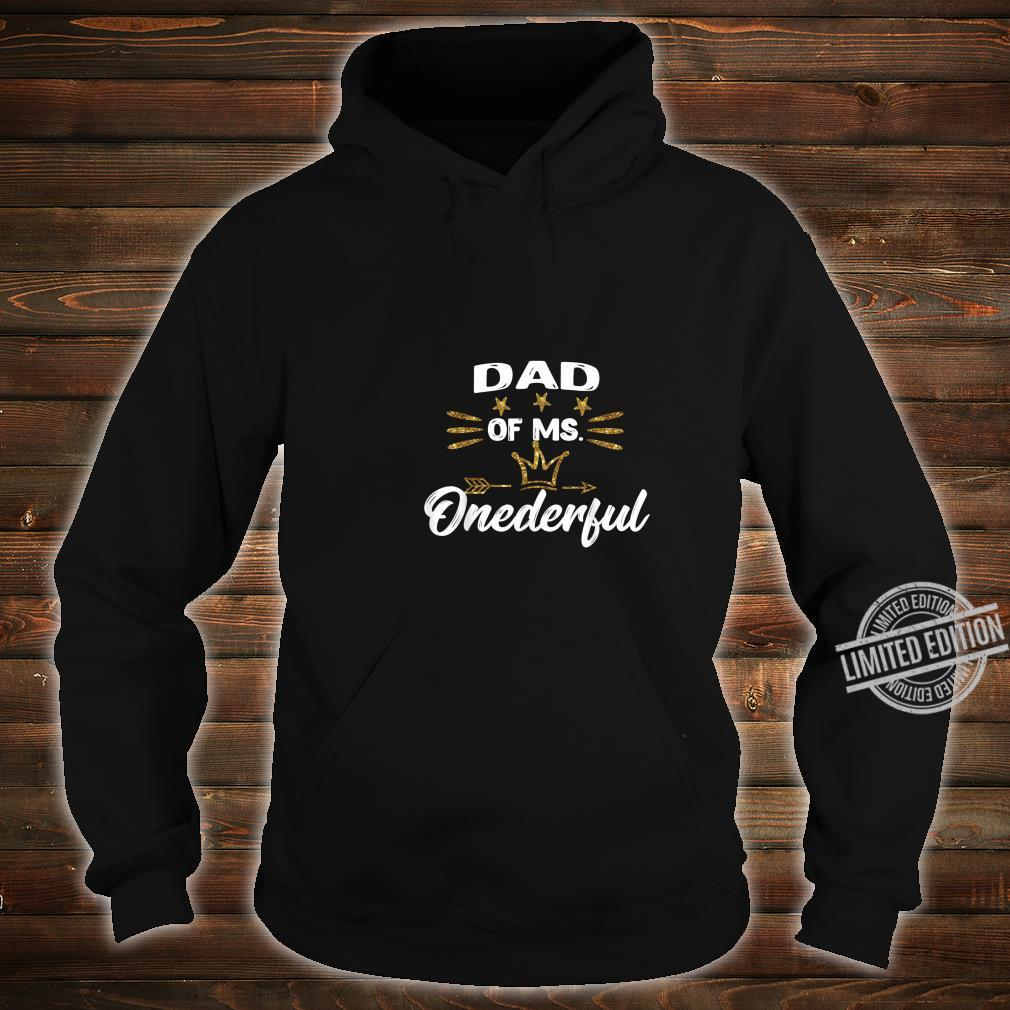 Mens Dad of Ms.Onederful Wonderful Fun 1st birthday girl outfit Shirt hoodie