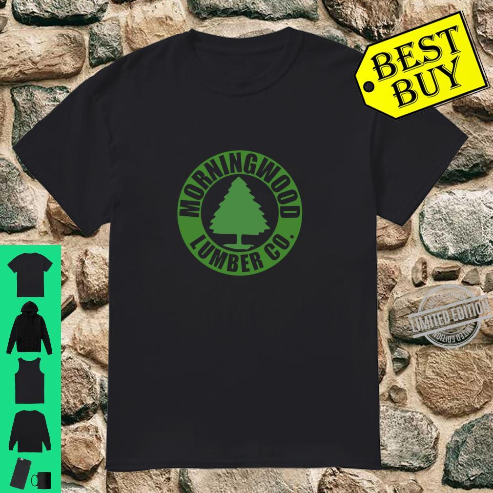 Morning Wood Lumber Company wordsgift Shirt
