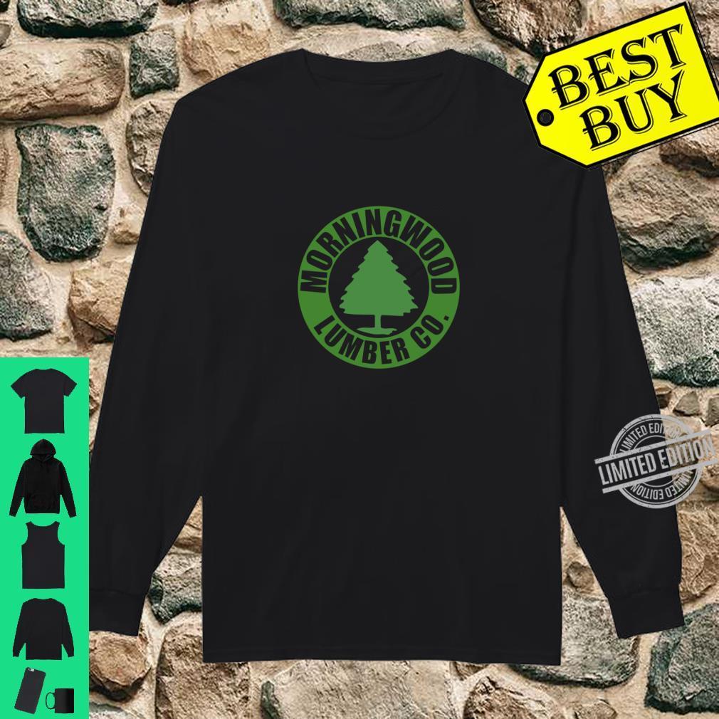 Morning Wood Lumber Company wordsgift Shirt long sleeved