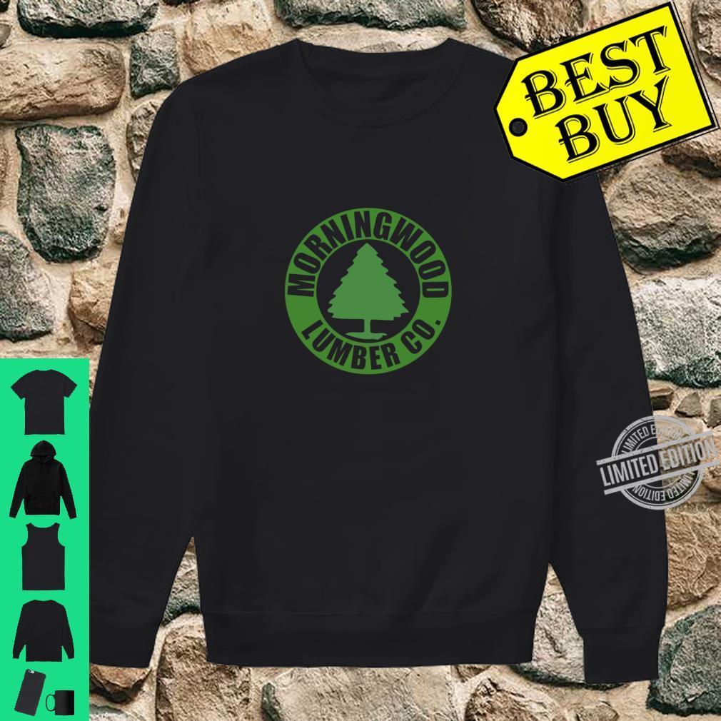 Morning Wood Lumber Company wordsgift Shirt sweater