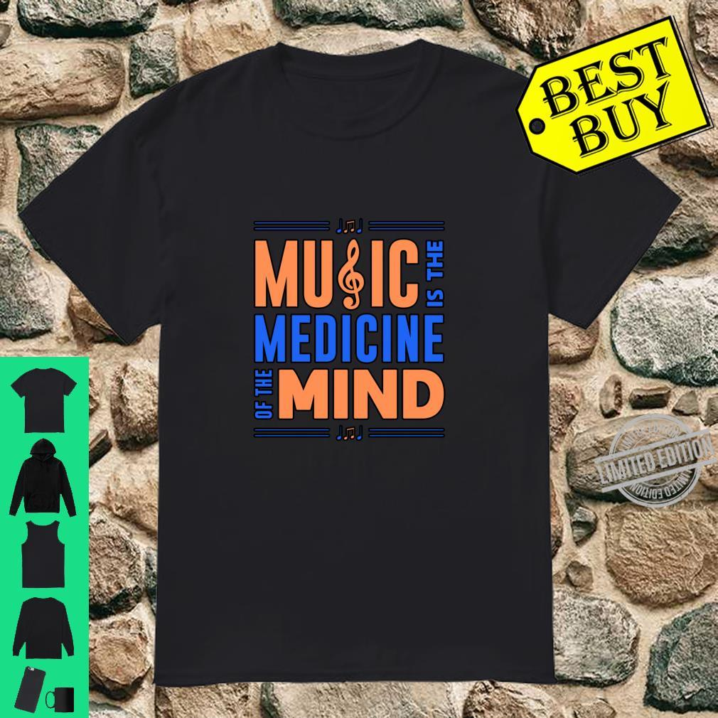 Music Is The Medicine Of The Mind Orchestra Band Musician Shirt